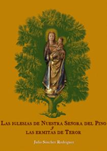 Las Iglesias de N.S. del Pino y las Ermitas de Teror.