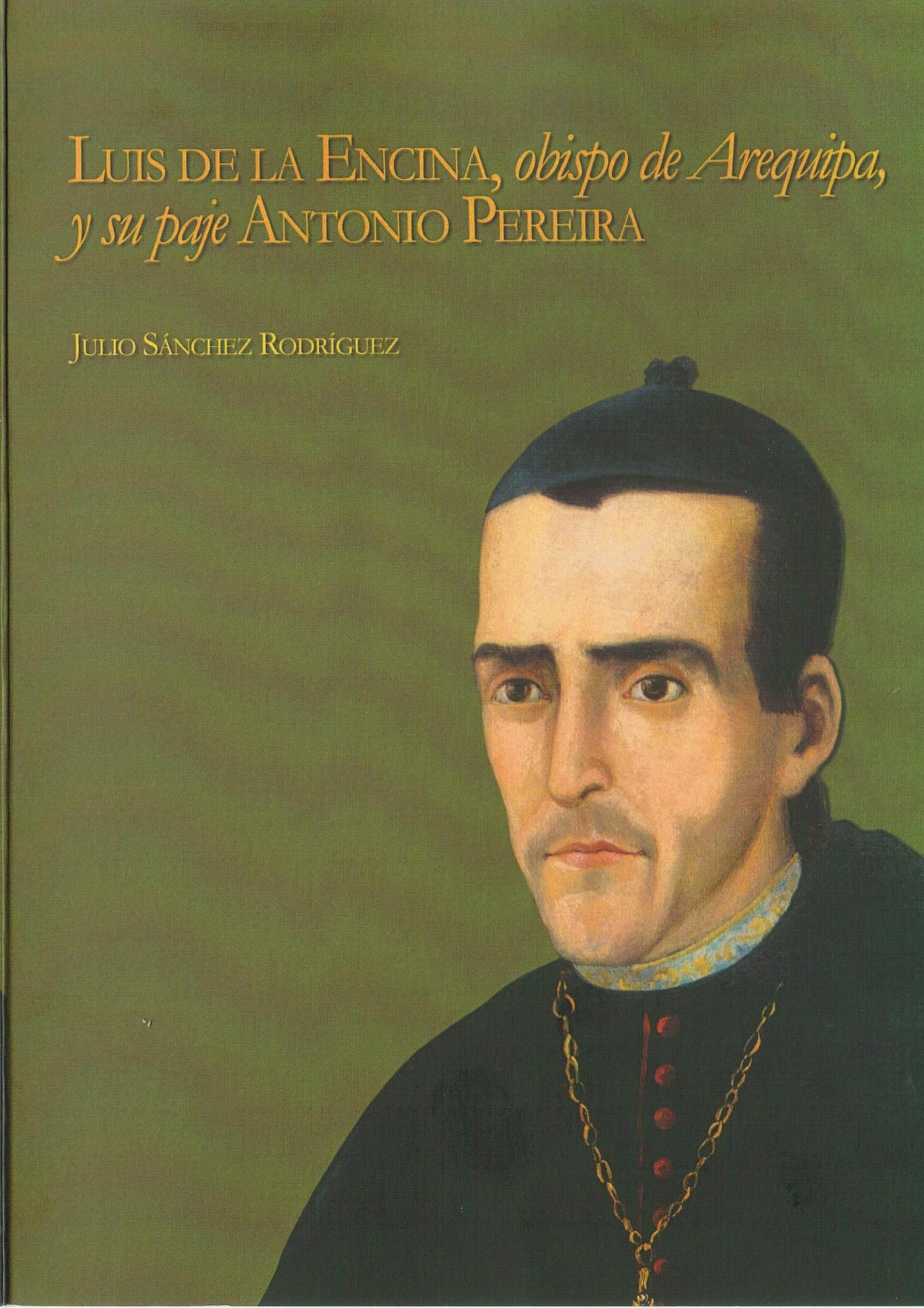 Luis de Encina,Obispo de Arequipa y su paje,Antonio Pereira Tomo I